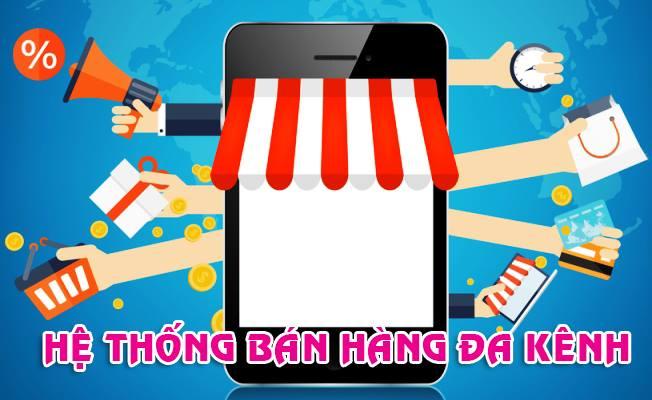he-thong-ban-hang-da-kenh-vip